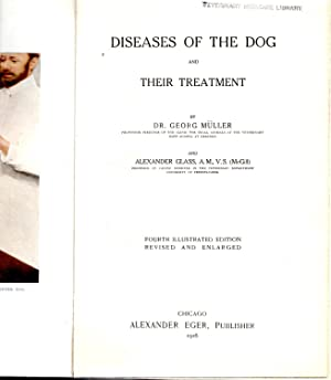 Diseases of the Dog and Their Treatment: Muller, Dr. Georg and Glass, Alexander
