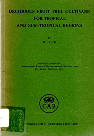 Deciduous Fruit Tree Cultivars for Tropical and Sub-Tropical Regions: Ruck, H. C.