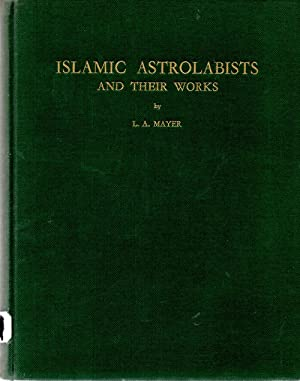 Islamic Astrolabists and Their Works: L. A. Mayer