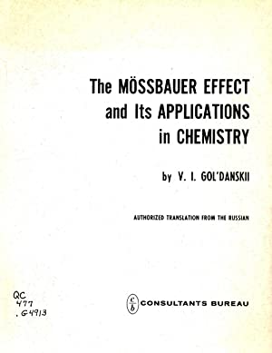 The Mossbauerr Effect and Its Applications in Chemistry: Gol'Danksii, V. I.