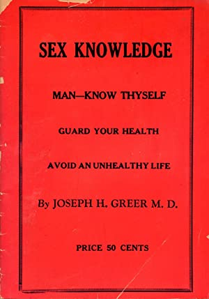 Sex Knowledge Wrecked Lives in the Twentieth: Greer, Joseph H.