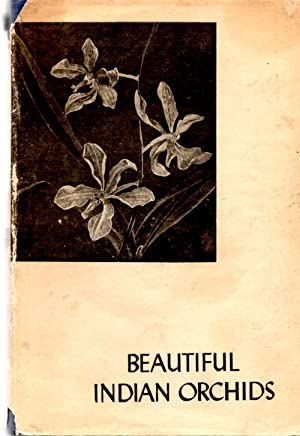 Beautiful Indian Orchids and How to Grow: Ghose, B. N.