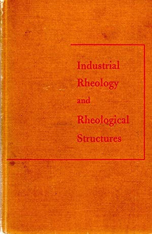 Industrial Rheology and Rheological Structures: Green, Henry