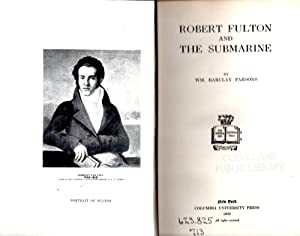 Robert Fulton and the Submarine: Parsons, Wm. Barclay