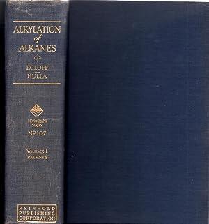 Alkylation of Alkanes Volume I Patents on Alkylation of Alkanes: Egloff, Gustav and Hulla, George