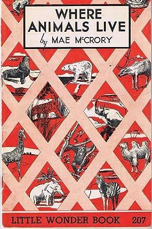 Where Animals Live, Little Wonder Book #207: McCrory, Mae