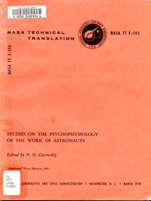 Studies on the Psychophysiology of the Work of Astronauts NASA TT F-593: Gurovsky, N. N. (editor)