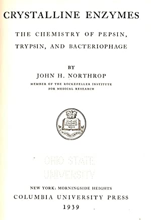Crystalline Enzymes The Chemistry of Pepsin, Trypsin,: Northrop, John H.