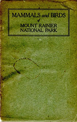 Mammals and Birds of Mount Rainier National: Taylor, Walter P.