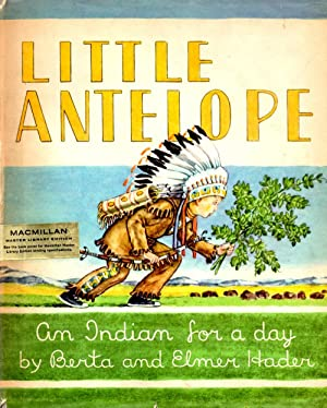 Little Antelope: An Indian for a Day: Hader, Berta and