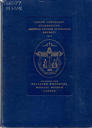 Lister Centenary Celebration Descriptive Catalogue Lister Collection American College of Surgeons ...