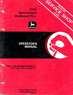 2700 Semi-Integral Moldboard Plow Operator's Manual: Author Unknown