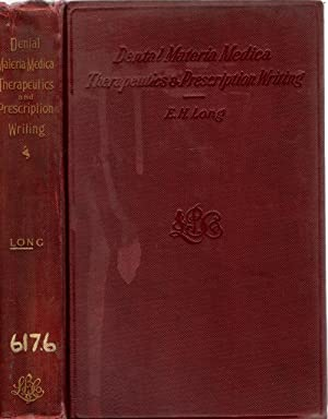 Dental Materia Medica, Therapeutics and Prescriptions Writing: Long, Eli H.