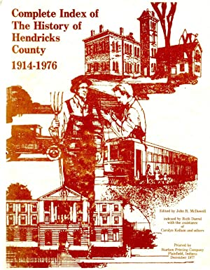The History of Hendricks County 1914-1976 and Complete Index: McDowell, John R. (editor)