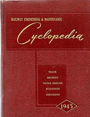 Railway Engineering & Maintenance Cyclopedia Sixth Edition 1945: Burpee, C. Miles (editor)