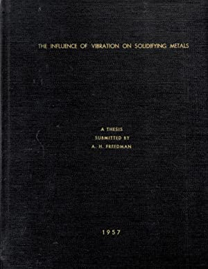 Influence of Vibration on Solidifying Metals: Freedman, Allan H.