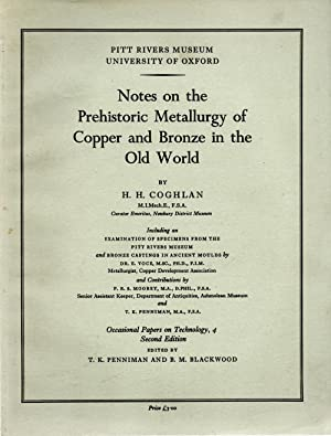 Notes on the Prehistoric Metallurgy of Copper and Bronze in the Old World (Occasional papers on ...