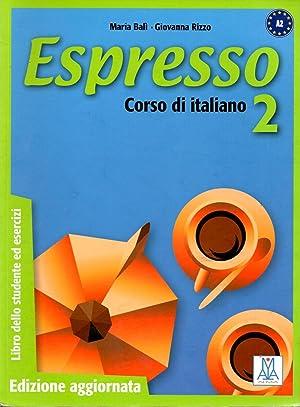 Espresso: Libro Dello Studente Ed Esercizi 2: Maria Bali; Giovanna