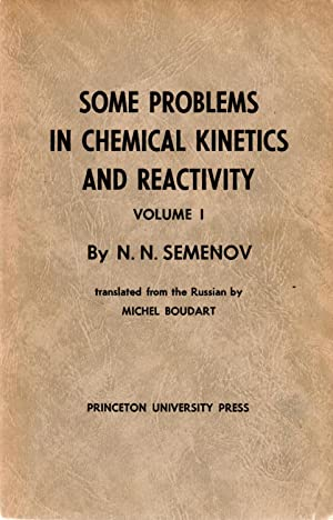 Some Problems in Chemical Kinetics and Reactivity Volume I: Semenov, N, N, (author); Boudart, ...