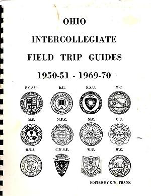 Ohio Intercollegiate Field Trip Guides 1950 -51 - 1969-70: Frank, G. W. (editor)