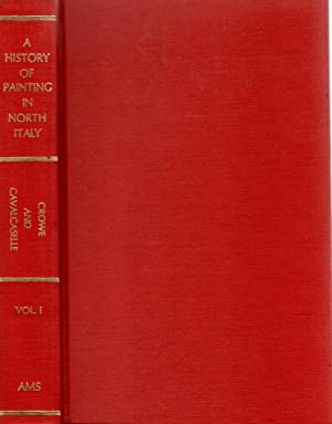 A History of Painting in North Italy Vol. (: Crowe, J. A.; Cavalcaselle, G. B. and Borennius, ...