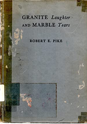 Granite Laughter and Marble Tears Epitaphs of: Pike, Roberts E.