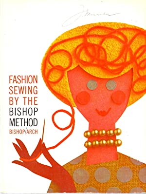 Fashion Sewing by the Bishop Method: Bishop, Edna Bryte