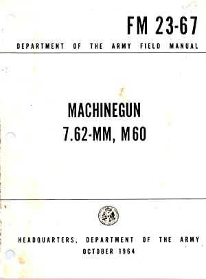Machinegun 7.62-MM, M60 FM 23-67: Author Unknown