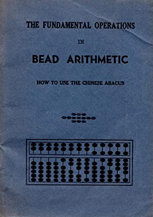 Fundamental Operations in Bead Arithmetic How to: Author Unknown