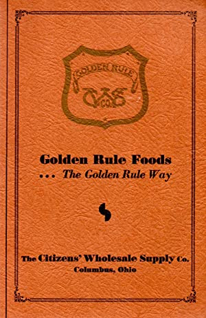Golden Rule Foods . The Golden Rule: Author Unknown