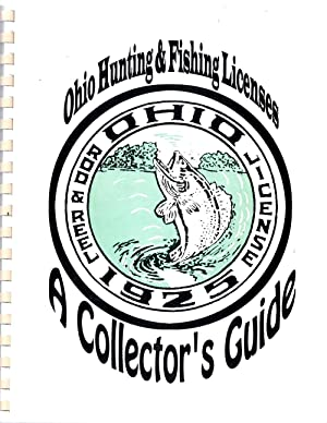 A Collectors Guide to Ohio Hunting and Fishing Licenses: Rohal, Kenneth, R.