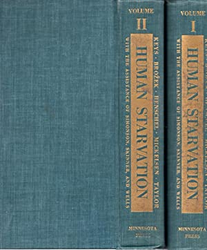 The Biology of Human Starvation Volumes 1 and 2: Keys, Ancel; Brozek, Josef; Hanschel, Austin; ...