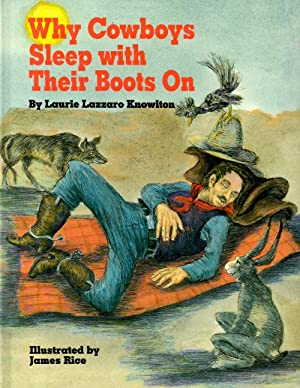 Why Cowboys Sleep with Their Boots On: Knowlton, Laurie Lazzaro