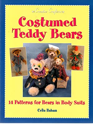 Costumed Teddy Bears : 14 Patterns for Bears in Body Suits: Baham, Celia
