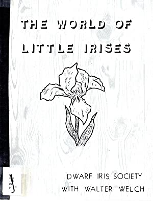 The World of Little Irises Part 2: Welch, Walter (editor)