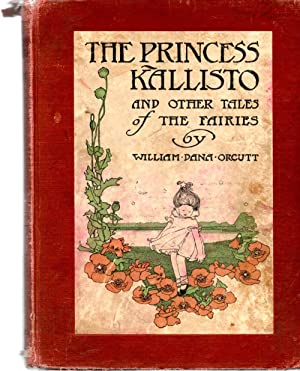 The Princess Kallisto and Other Tales of: Orcutt, William Dana