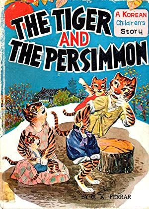 The Tiger and the Persimmon: Ferrar, G. K.