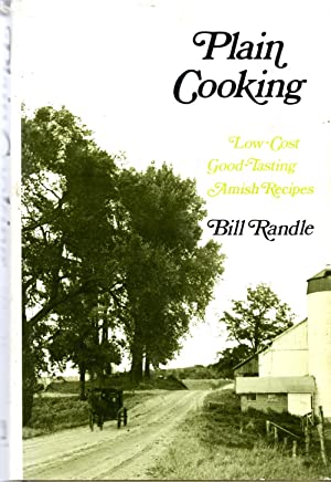 Plain Cooking Low-Cost, Good-Tasting Amish Recipes: Randle, Bill (author) and Predina, Nancy (...