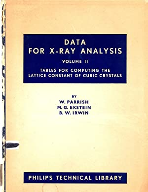 Data for X-ray Analysis Volume 2 (two II) : Tables for Computing the Latice Constant of Cubic ...