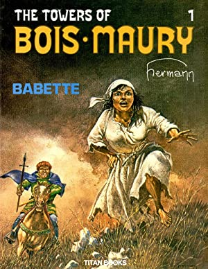 The Towers of Bois-Maury : # 1 (one I) Babette: Hermann