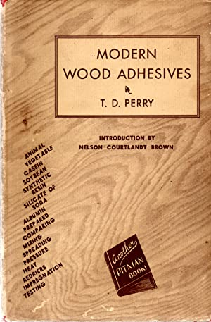 Modern Wood Adhesives: Perry, T. D.
