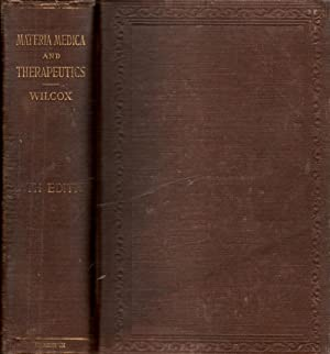 Materia Medica and Therapeutics Including Pharmacy and Pharmacology: Wilcox, Reynold Webb