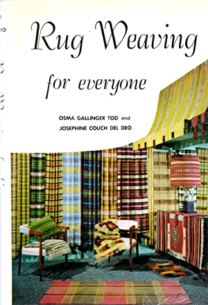 Rug Weaving for Everyone: Tod, Osma Gallinger and Deo, Josephine Couch Del