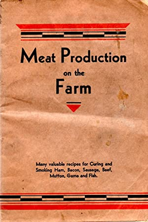 Meat Production on the Farm: Author Unknown