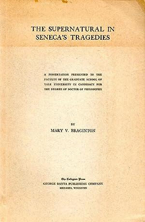 The Supernatural in Seneca's Tragedies: Braginton, Mary V.