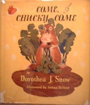Come, Chucky, Come: Snow, Dorothea J.