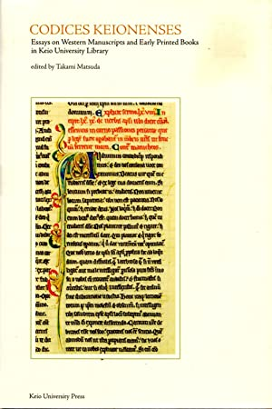 Codices Keionenses Essays on Western Manuscripts and Early Printed Books in Keio University Library...