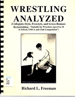 Wrestling Analyzed (Collegiate-Style, Freestyle, and Greco-Roman): Freeman, Richard L.