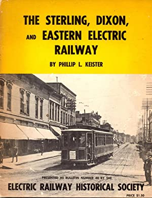 The Sterling, Dixon, and Eastern Electric Railway: Keister, Phillip L.