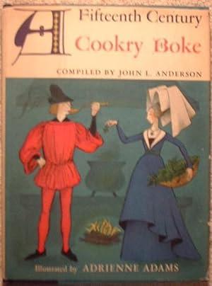 A Fifteenth Century Cookry Boke: Anderson, John L.